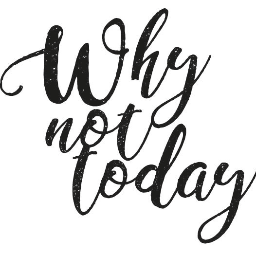 WhyNotToday